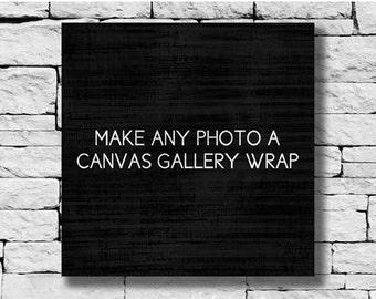 Canvas Wrap, Canvas Photograph, Canvas Print, Canvas Art, Photo Canvas, Fine Art Gallery Wrap