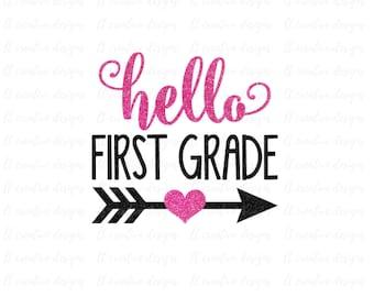Hello First Grade SVG, School SVG, SVG Files, Silhouette Files, Cricut Files
