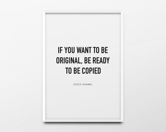 "Coco Chanel Print ""If you want to be original"" Chanel Decor, Chanel Poster, Chanel Quote, Chanel Wall Art, Fashion Poster, Fashion Print"