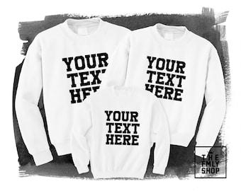 Custom Sweatshirt, Family Sweatshirt Set, Custom Text on Sweatshirt, Personalized sweatshirt, Personalized Toddler Sweatshirt,Custom Sweater