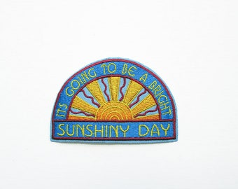 Sunshine Day Embroidered Patch, Iron on Patch, Going to be a Bright Sunshiny Day, Sunny Patch, Sunshine, Designer Patch, sunshiny day