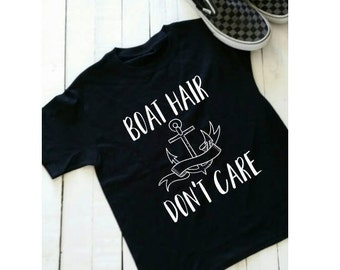 Boat Hair Don't Care, Sailing Shirt, Skiing shirt, Boating shirt, Boat Shirt, Nautical shirt