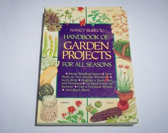 Handbook of Garden Projects For All Seasons Vintage 1993 by Nancy Bubel