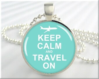 Keep Calm Pendant, Turquoise Charm, Air Travel Necklace, Vacation Jewelry, Round Silver, Travel Gift,  (305RS)