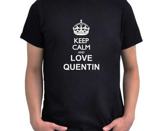 Keep calm and love Quentin T-Shirt