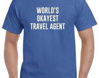 Travel Agent Shirt-World's Okayest Travel Agent Gift