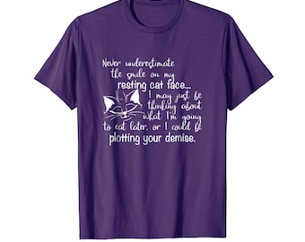 Funny Cat Shirt Never Underestimate Smile Resting Cat Face