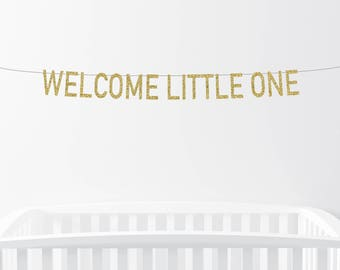 Welcome Little One, Glitter Banner, Welcome Baby, Baby Shower, Sip And See, Nursery Decor, Baby Boy, Baby Girl, Hello World, Party Decor