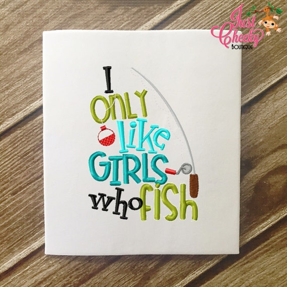 SAMPLE SALE, I Only Date Boys/Girls Who Fish - Fishing Embroidered Shirt - Fishing - Lake - Fishing Reel - Bobbin and Lure - Fishing Pole -