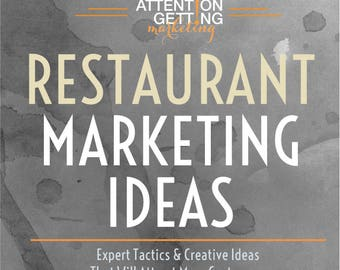 Restaurant Marketing Ideas Ebook from Marketing Blogger, Attention Getting Marketing
