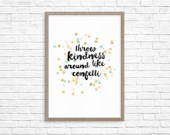 Printable Wall Art Set / Printable Poster / Printable Art / Inspirational Quote / Throw Kindness Around Like Confetti / 4 printable sizes