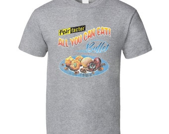 Fear Factor All You Can Eat Buffet Vintage Remade Fan T Shirt