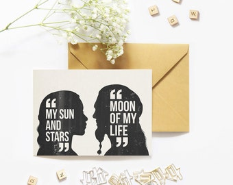My sun and stars quote. Moon of my life. Daenerys targaryen. GOT card. Game of Thrones card. Valentine day card. Illustrated movie card.