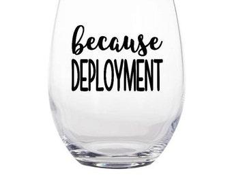 because deployment wine glass- military wine glass