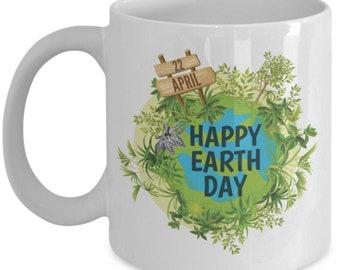 Happy Earth Day, Happy Earth Day Mug, Earth Day Coffee mug, Earth mug, Funny Coffee mug