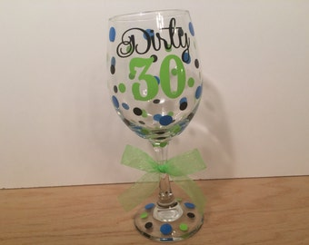 Milestone Birthday Personalized Wine glass, Extra large 20 oz, name and polka dots, Choose your saying Dirty 30, Flirty 30, Fabulous 40, etc