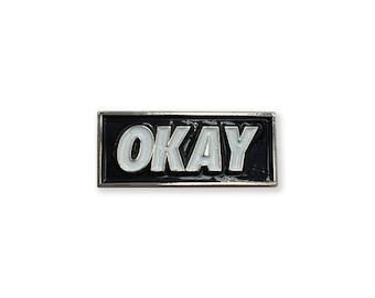 OKAY - BLACK Enamel Lapel Pin
