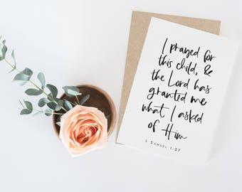 1 Samuel 1:27 | I Prayed For This Child | Christian Card | Dedication Card | New Baby Card | Adoption Card