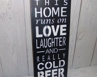 Beer Sign, This Home Runs on Love Laughter And Really Cold Beer, Man Cave Sign, Gift For Dad, Man's Gift, Father's Day Gift