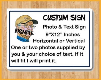 Customize This Sign | To Your Specifications| Photo Sign | Personalized Sign | Aluminum Sign | Directions Sign | How-To Sign