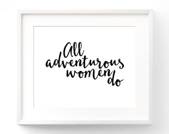 All Adventurous Women Do HBO GIRLS Quote - PRINTABLE Quote Art - Girls Room Art - Gift For Her - Printable Wall Decor - Instant Download