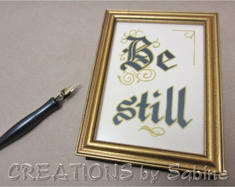 "Be Still, Verse Psalm 46:10 Framed Calligraphy Handwritten Original Art in Vintage Gold Wooden Picture Frame 4.25x5.75"" Table Top (409)"