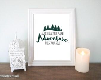A job fills your pocket, adventure fills your soul 8x10 Trees Home Decor Wall Art