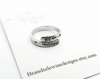 Be Brave Ring - Stamped Ring - Hand Stamped Ring - Adjustable Ring - Arrow Ring - Inspiration Ring - Wrap Ring - Personalized Ring