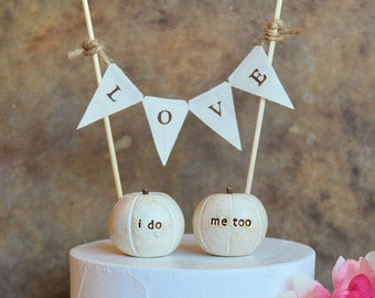 """Pumpkin wedding cake topper... """"i do, me too"""" pumpkins and fabric LOVE banner included ... package deal"""
