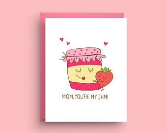 You're My Jam, Card for Mom, Funny Mother's Day Card, Mom Birthday Card, Card for Mom, Mother's Day Card,  Mother's Day Gift, Gift For Mom