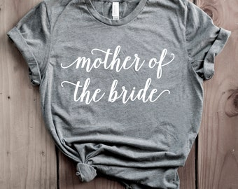 Mother of The Bride Shirt, Brides Mom Gift, Gift for Mom, Bridal Shower Gift, Unisex Crewneck TShirt, Mother of the Bride Tee