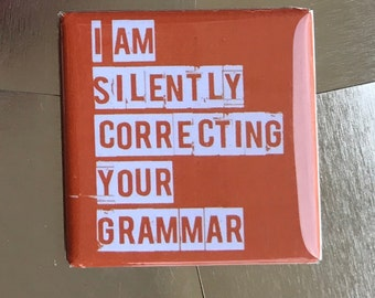 I am silently correcting your grammar...Custom made 1.5 x 1.5  magnet