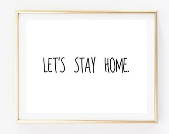 Let's Stay Home Typographic Print- Quote art print wall decor; Typography family decor family room poster print