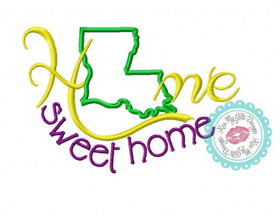 Louisiana Home Sweet Home Machine Embroidery Applique Design on home trim design, home kitchen design, home gardening design, home size, home button design, home fashion design, home wallpaper design, home garden design, home print design, home quilt design, home art design, home paint design, home pillow design, home inspiration design, home furniture design, home cross stitch design, home drawing design, home sewing, home painting design, home decorating design,