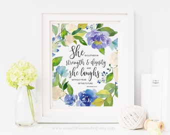 8x10 She Is Clothed In Strength and Dignity and She Laughs Without Fear of the Future Proverbs 31:25 Art Print Bible Verse Print Proverbs 31