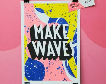 Limited Edition A3 4 Colour Risograph Print, 'MAKE WAVES'