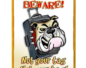 Funny Extra Large Luggage Tag: Bulldog - Beware! Not your tag, not your bag!