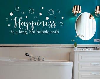 Happiness is a long, hot bubble bath Decal - Bathroom Decor - Girl Wall Art
