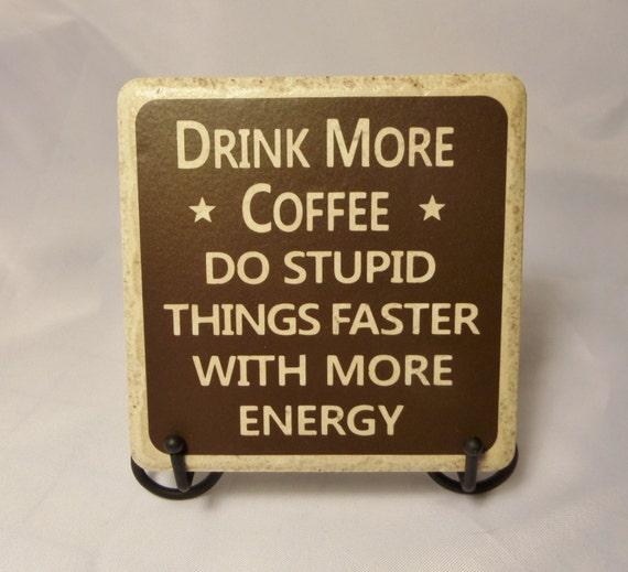 DRINK More COFFEE COASTER - Ceramic Coaster - Coffee Lover Coaster - Coffee - Coworker Gift - Coffee Break