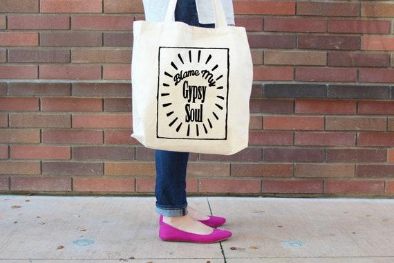 Blame my Gypsy Soul Tote Bag - Reusable shopping bag - Cotton Tote Bag - Book Bag- Purse - Printed in USA