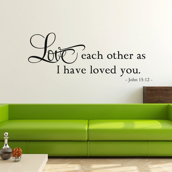 Love Each Other As I Have Loved You John 15:12 Christian