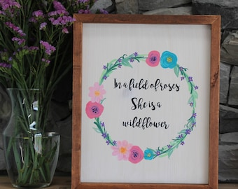 In a Field of Roses She is A Wildflower | Custom Wood Sign | Nursery Wall Art | Nursery Sign Girl  | Nursery Room Decor | Girls Room Sign