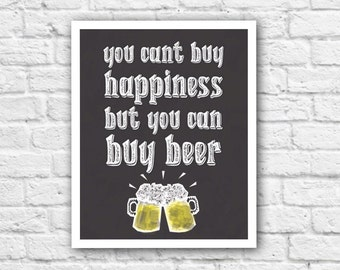 You Can't Buy Happiness, But You Can Buy Beer, Printable Wall Art