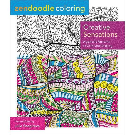 Creative Sensations Coloring Book 60 original Hypnotic patterns to color and display