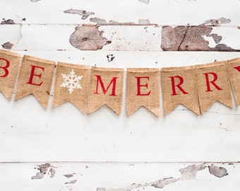Be Merry Christmas Burlap Banner, Christmas Banner, Be Merry Banner, Holiday Banner, Christmas Garland B011