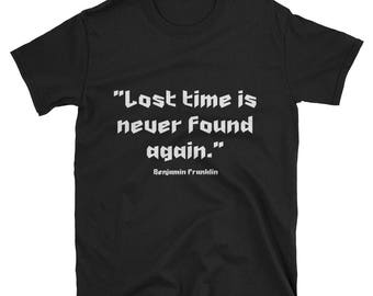 Tee Shirt - Famous Quote -  Lost Time