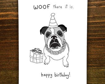 WOOF There It Is! Happy Birthday - Handmade Card - Dog Lover Card