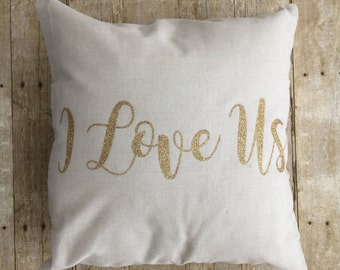 I Love Us Decorative Throw Pillow 18x18 Throw Pillow Couch Pillows Farmhouse Decor Quote Pillow Personalized Accent Pillow Neutral Pillows