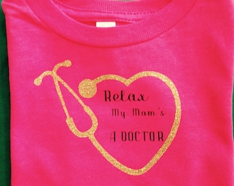 Relax My Mom's A Doctor Kids Shirt- Kids Tee Shirt-Mom's A Doctor Kid Tee-Kids Birthday Gift-Christmas Gift-
