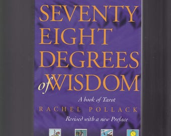 Seventy Eight Degrees Of Wisdom: A Book of Tarot by Rachel Pollack. Very Good Condition 1997 Thorsons Paperback.